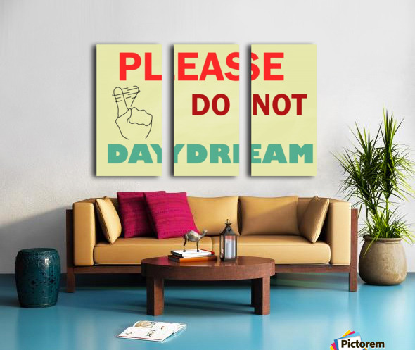 Please do not daydream Split Canvas print