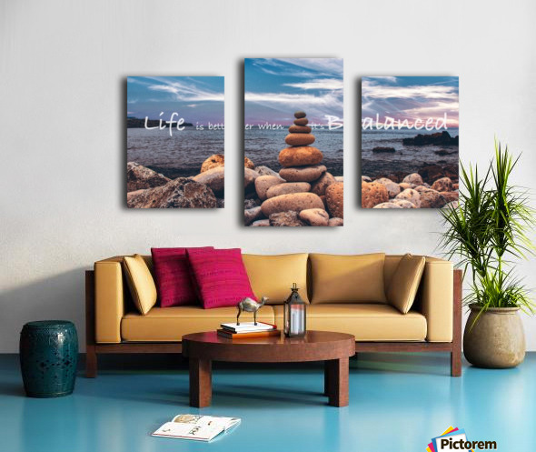 Life is better when its Balanced Canvas print