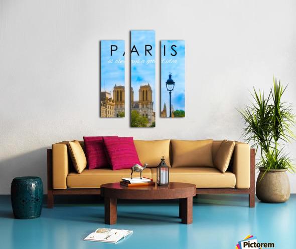 Paris...is always a good idea Canvas print