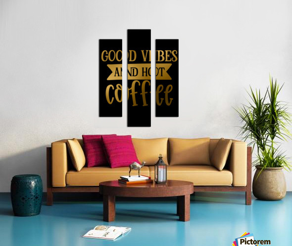 Good Vibes and Hot Coffee Canvas print