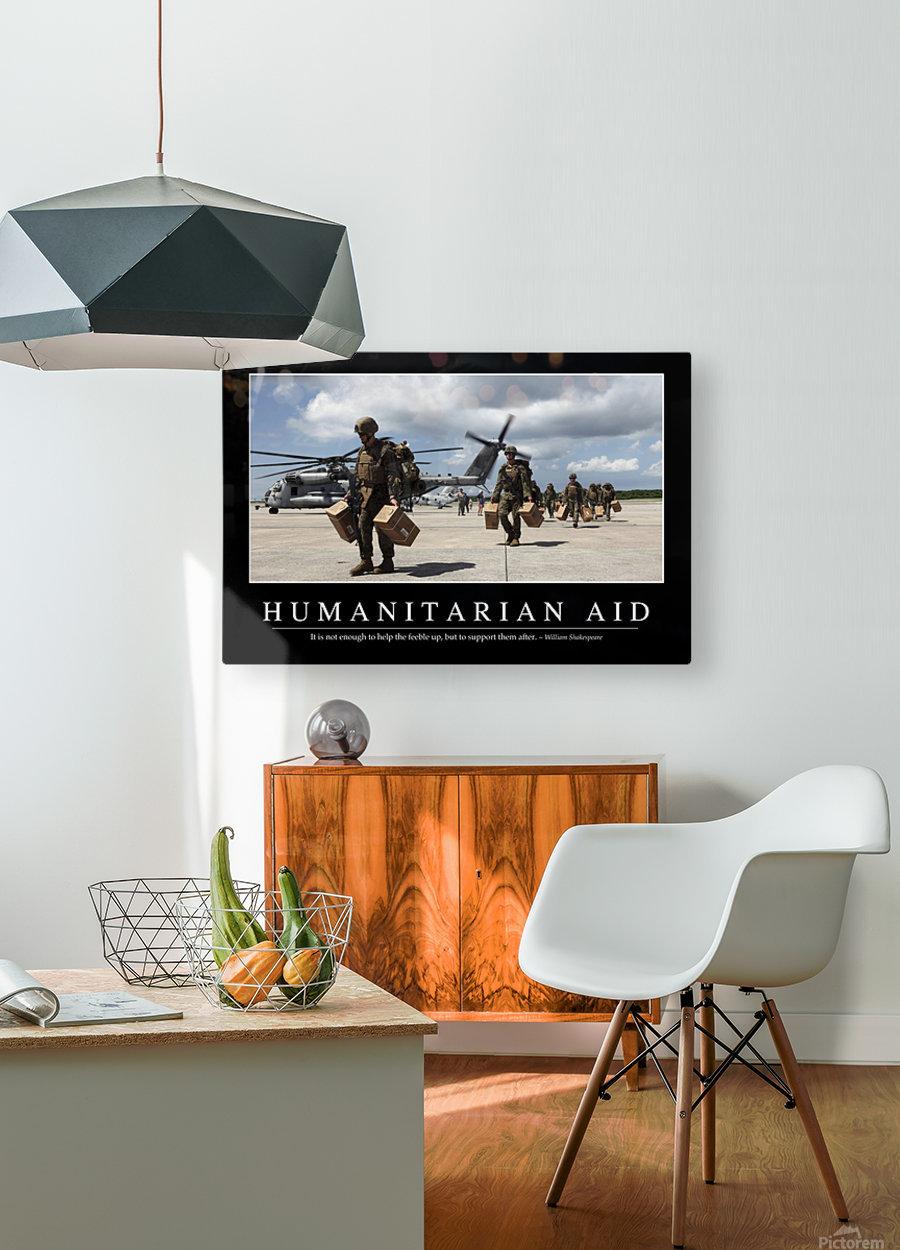 Humanitarian Aid: Inspirational Quote and Motivational Poster  HD Metal print with Floating Frame on Back