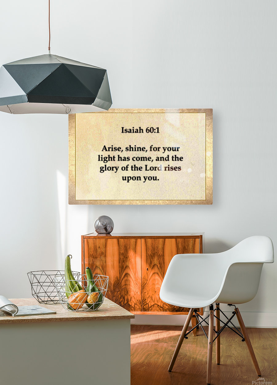 Isaiah 60 1  HD Metal print with Floating Frame on Back