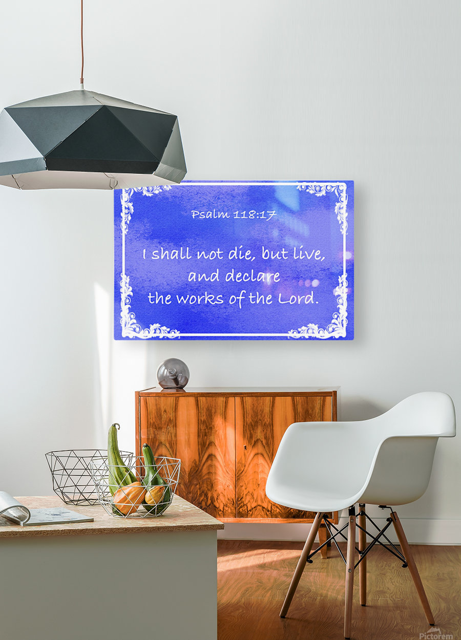 Psalm 118 17 9BL  HD Metal print with Floating Frame on Back