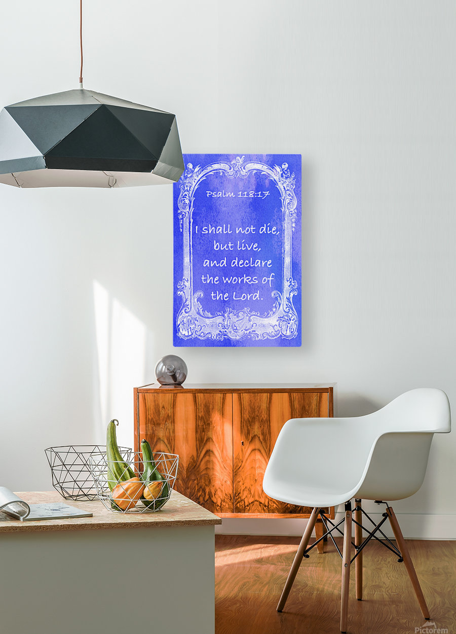Psalm 118 17 7BL  HD Metal print with Floating Frame on Back