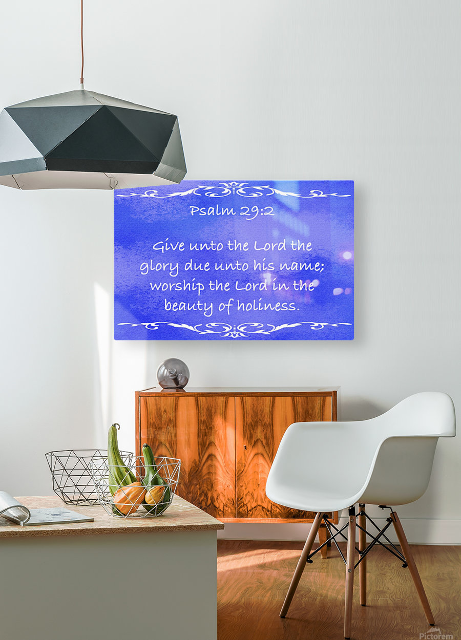 Psalm 29 2 3BL  HD Metal print with Floating Frame on Back