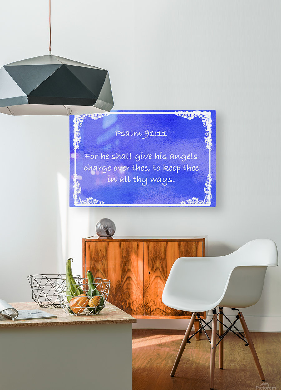 Psalm 91 11 8BL  HD Metal print with Floating Frame on Back