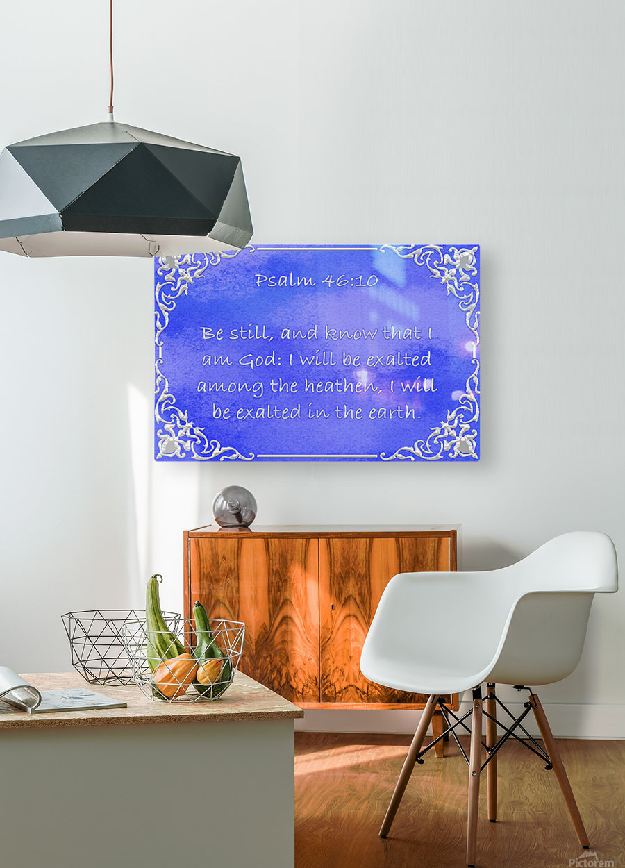 Psalm 46 10 1BL  HD Metal print with Floating Frame on Back