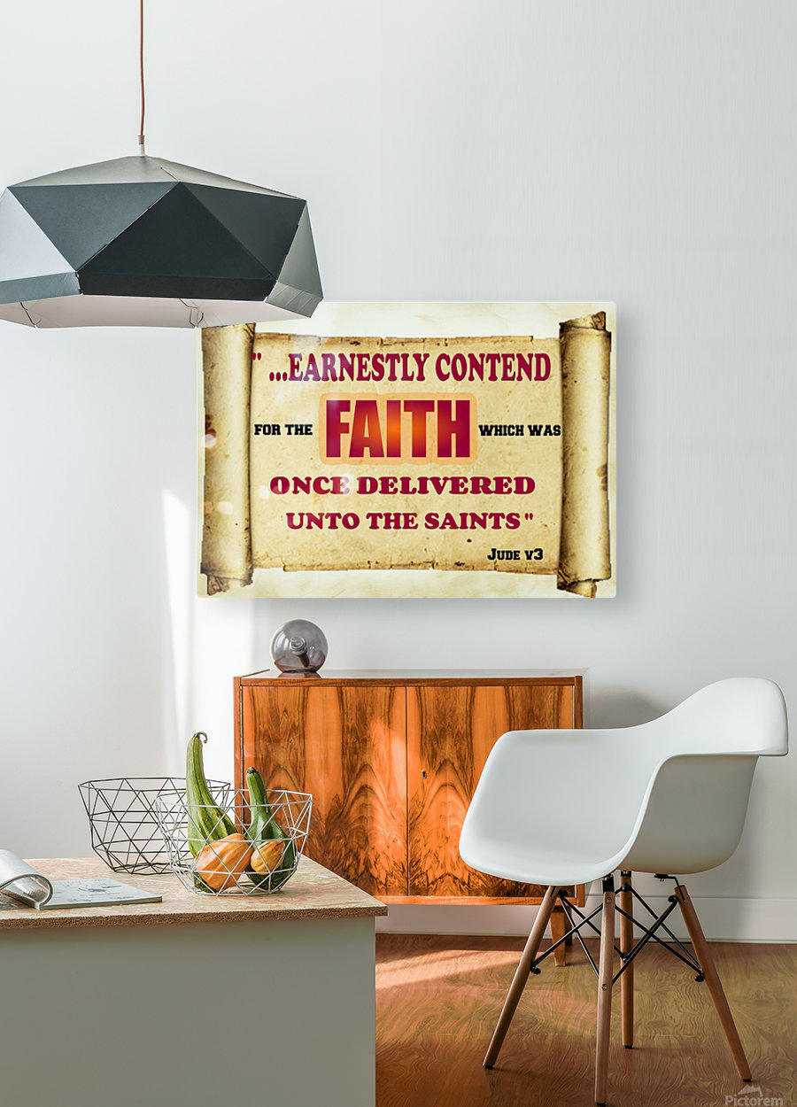 Earnestly contend for the faith  HD Metal print with Floating Frame on Back