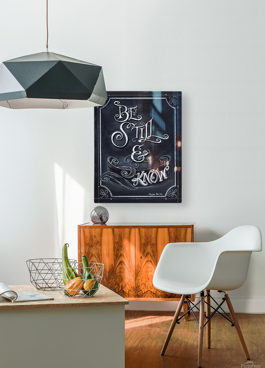 Be Still and Know  HD Metal print with Floating Frame on Back