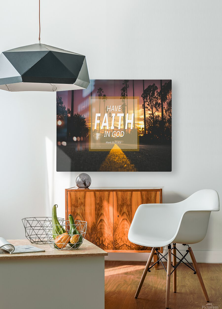 Have Faith in God  HD Metal print with Floating Frame on Back