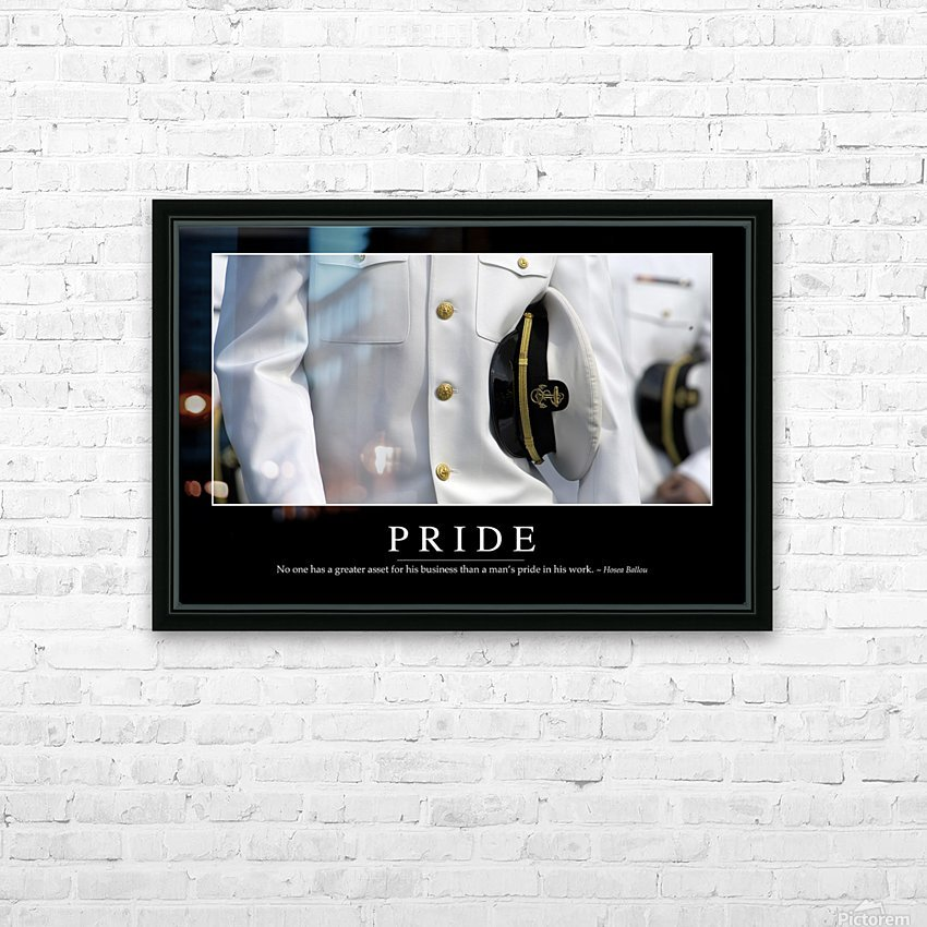 Pride: Inspirational Quote and Motivational Poster HD Sublimation Metal print with Decorating Float Frame (BOX)