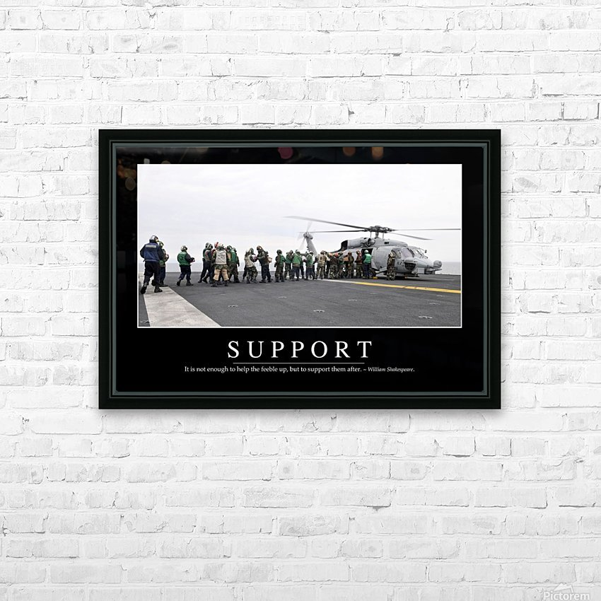 Support: Inspirational Quote and Motivational Poster HD Sublimation Metal print with Decorating Float Frame (BOX)