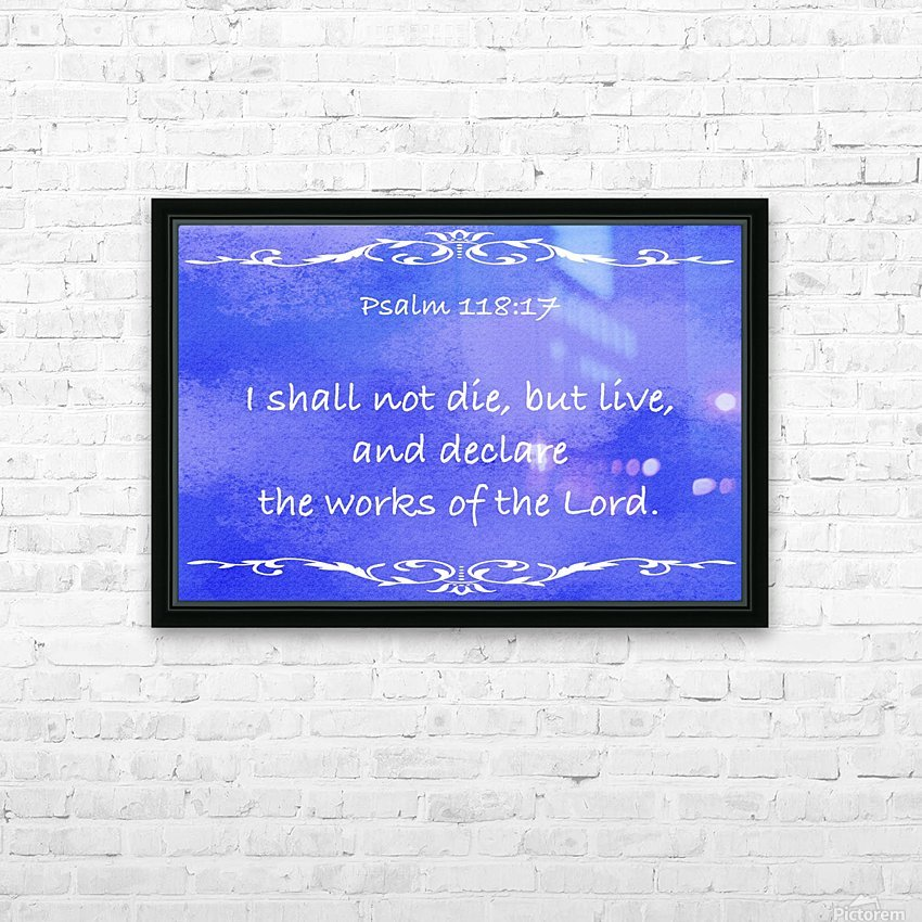 Psalm 118 17 3BL HD Sublimation Metal print with Decorating Float Frame (BOX)