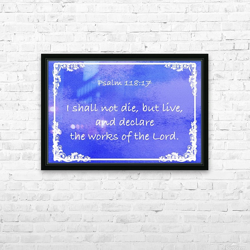 Psalm 118 17 9BL HD Sublimation Metal print with Decorating Float Frame (BOX)