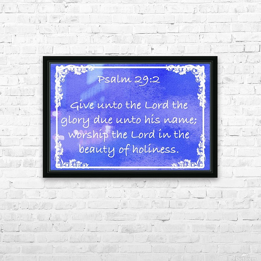 Psalm 29 2 8BL HD Sublimation Metal print with Decorating Float Frame (BOX)