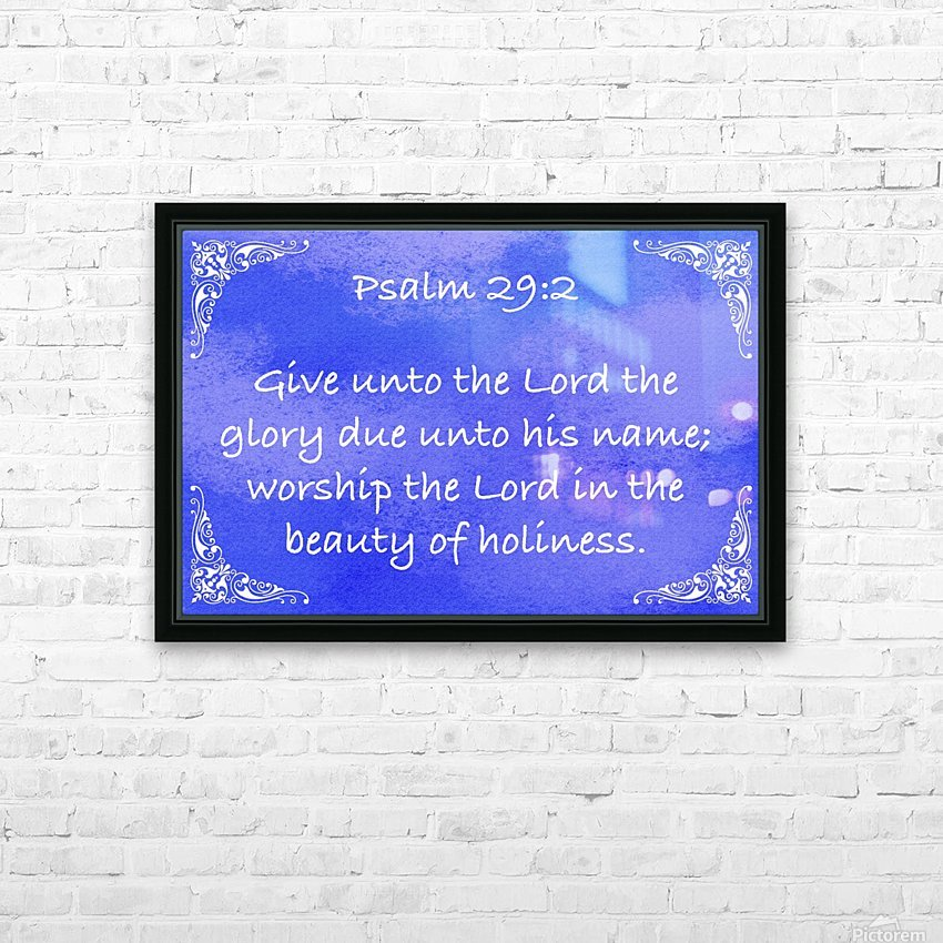 Psalm 29 2 5BL HD Sublimation Metal print with Decorating Float Frame (BOX)