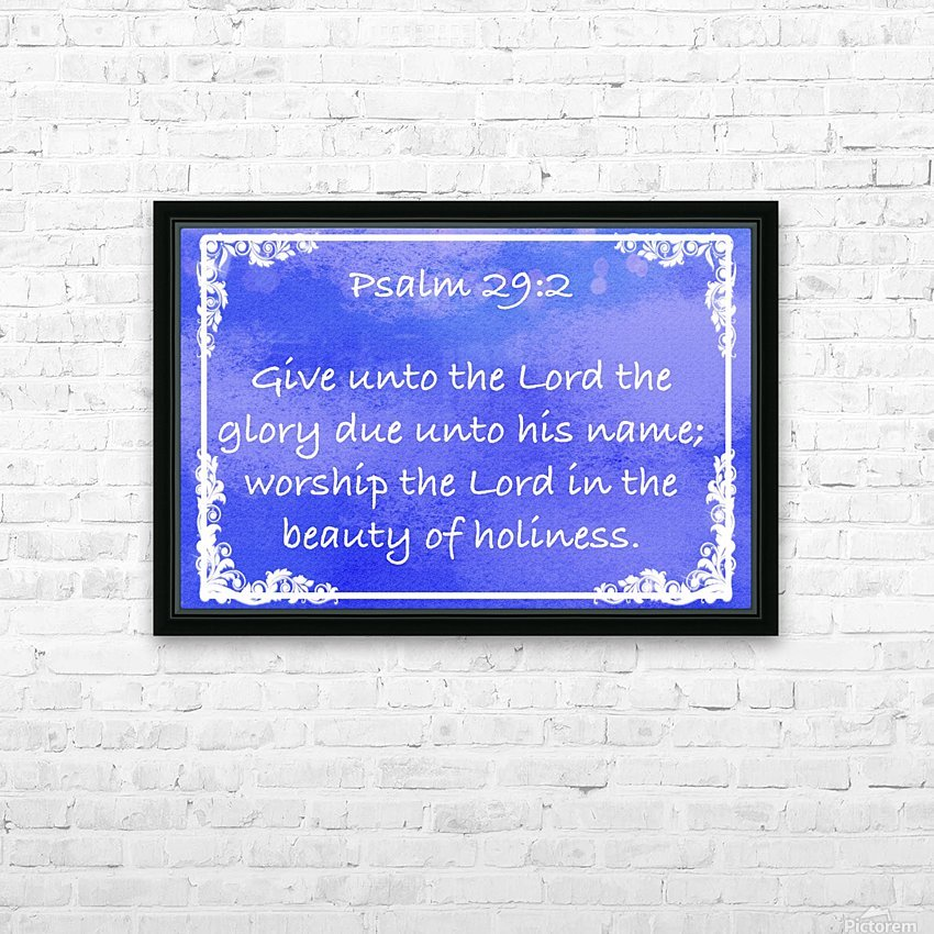 Psalm 29 2 9BL HD Sublimation Metal print with Decorating Float Frame (BOX)