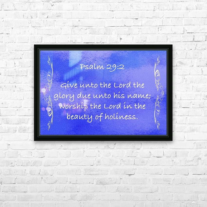 Psalm 29 2 4BL HD Sublimation Metal print with Decorating Float Frame (BOX)