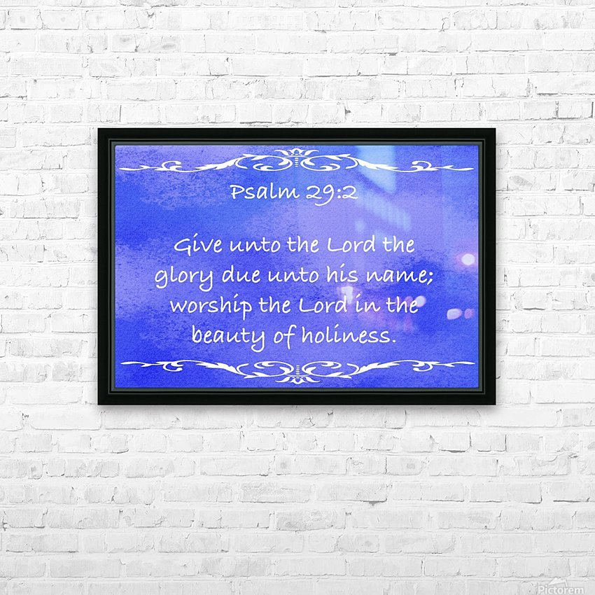 Psalm 29 2 3BL HD Sublimation Metal print with Decorating Float Frame (BOX)