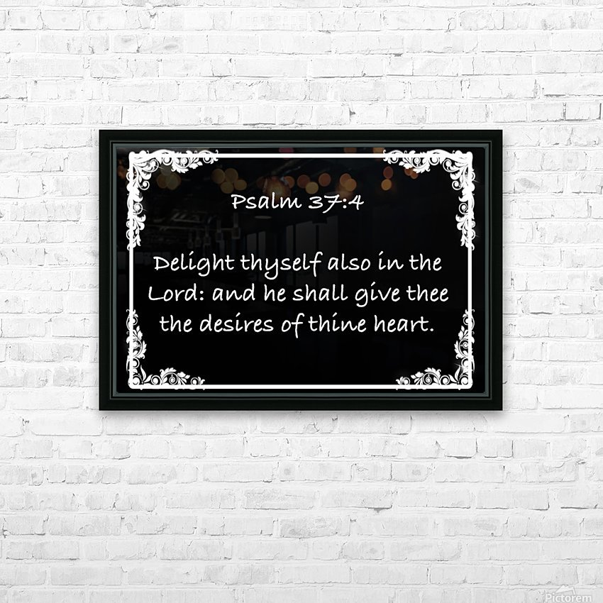 Psalm 37 4 8BW HD Sublimation Metal print with Decorating Float Frame (BOX)