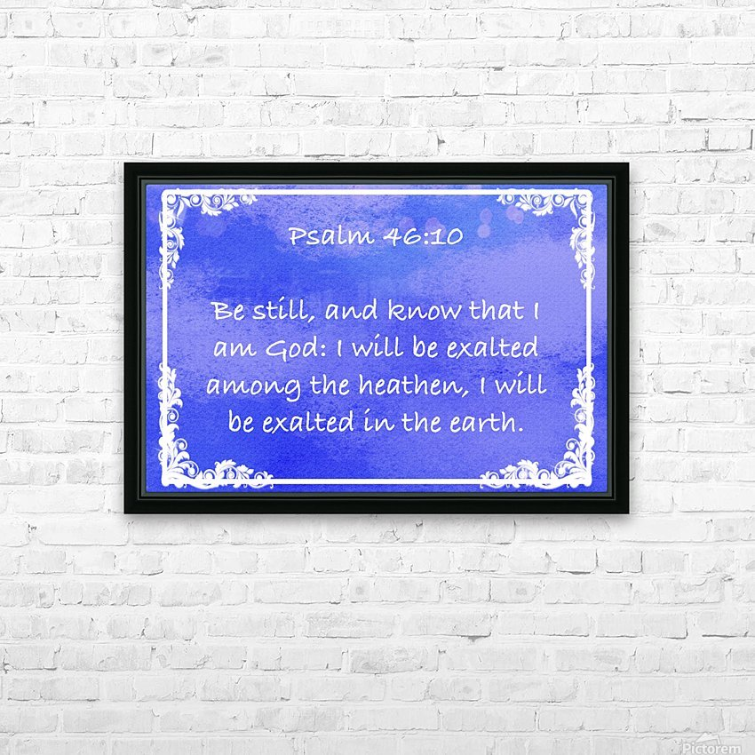 Psalm 46 10 9BL HD Sublimation Metal print with Decorating Float Frame (BOX)