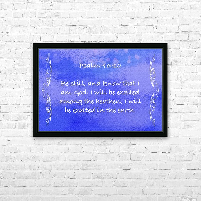 Psalm 46 10 4BL HD Sublimation Metal print with Decorating Float Frame (BOX)