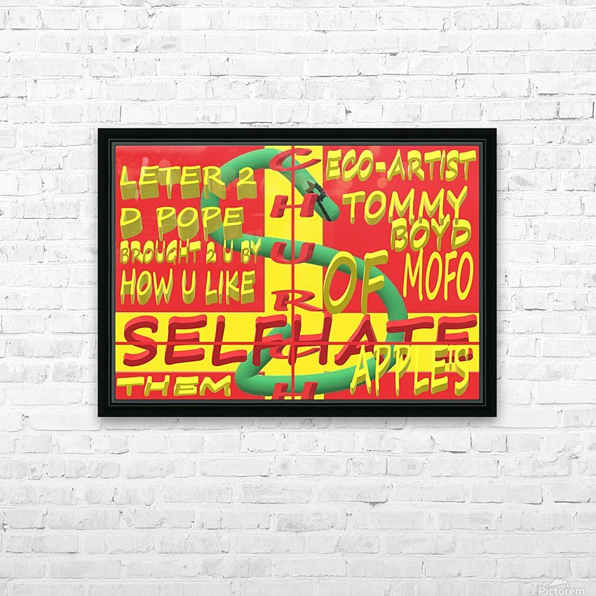 CHURCH OF SELFHATE-LETTER 2 D POPE-ECO-ARCHITECT TOMMY MIGUEL BOYD HD Sublimation Metal print with Decorating Float Frame (BOX)