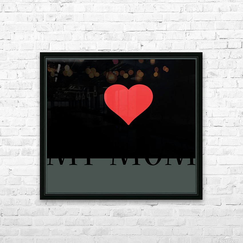 1 I Love My Mom HD Sublimation Metal print with Decorating Float Frame (BOX)