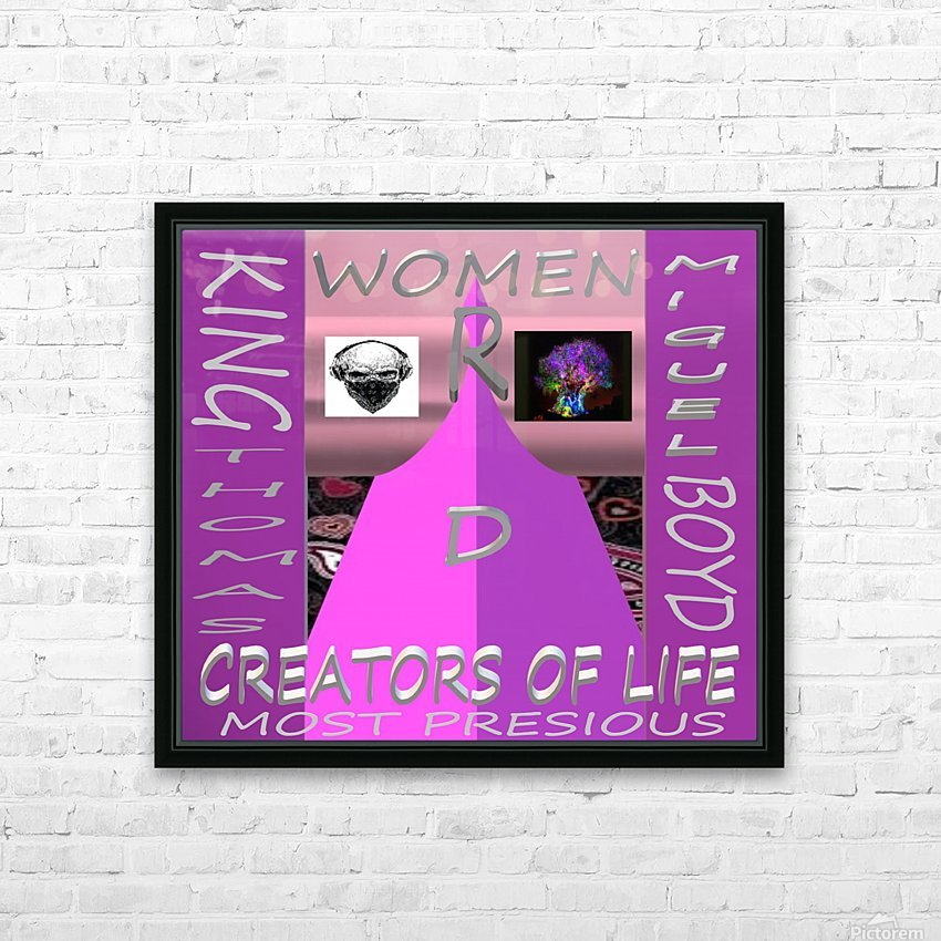 WOMEN R D CREATORS OF LIFE   KING THOMAS MIGUEL BOYD HD Sublimation Metal print with Decorating Float Frame (BOX)