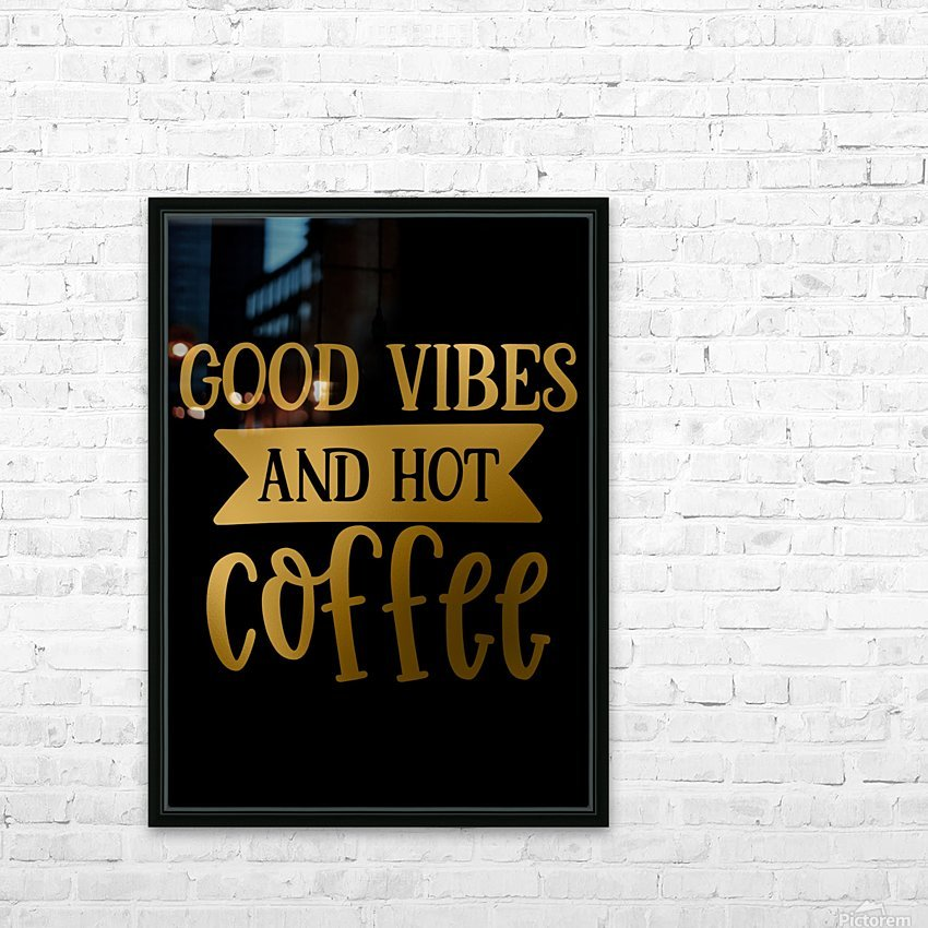 Good Vibes and Hot Coffee HD Sublimation Metal print with Decorating Float Frame (BOX)
