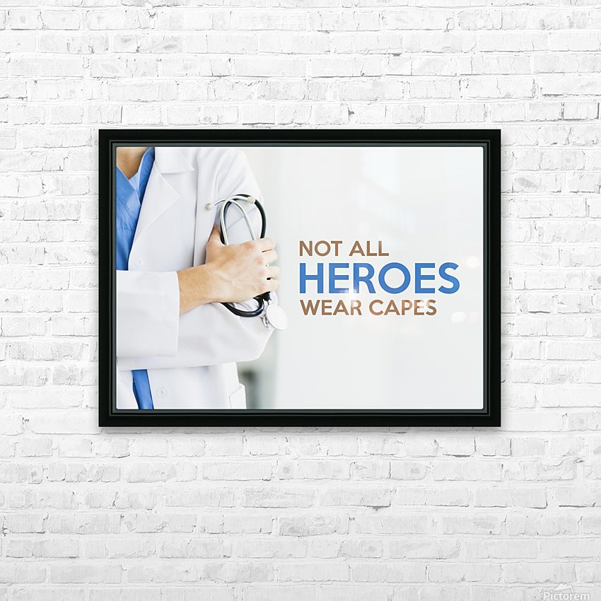 Not All Heroes Wear Capes Motivational Wall Art HD Sublimation Metal print with Decorating Float Frame (BOX)