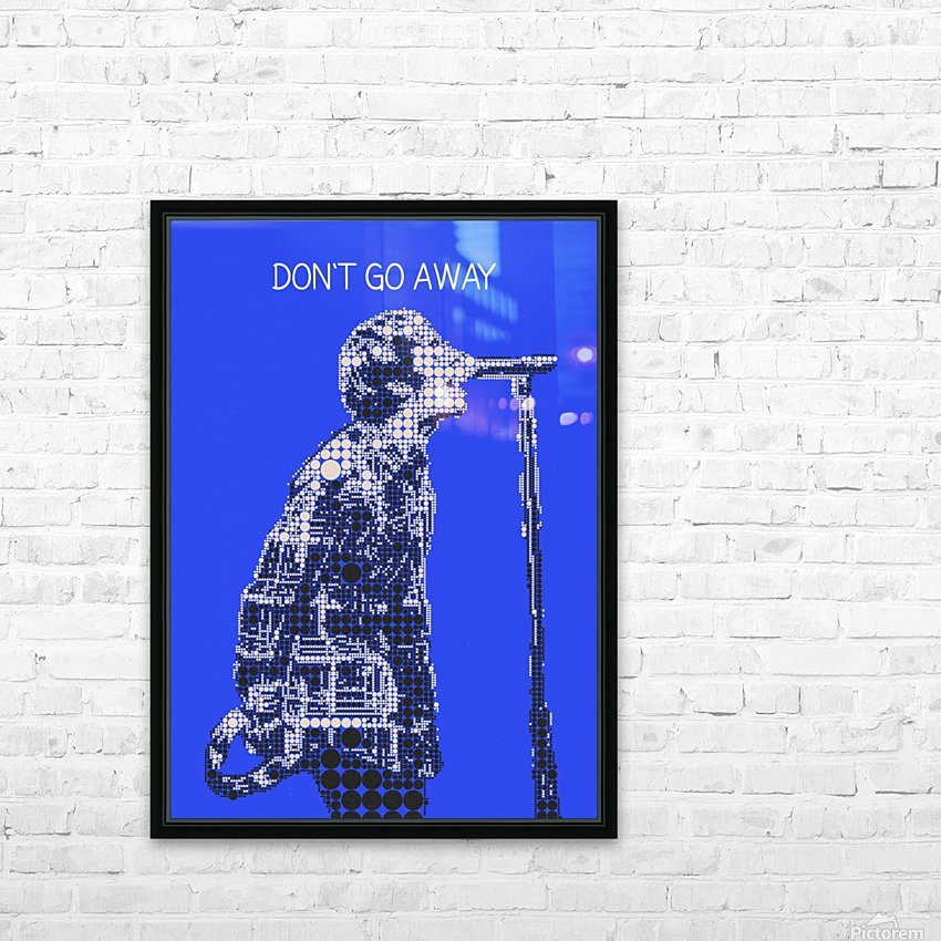 Dont Go Away   Liam Gallagher HD Sublimation Metal print with Decorating Float Frame (BOX)