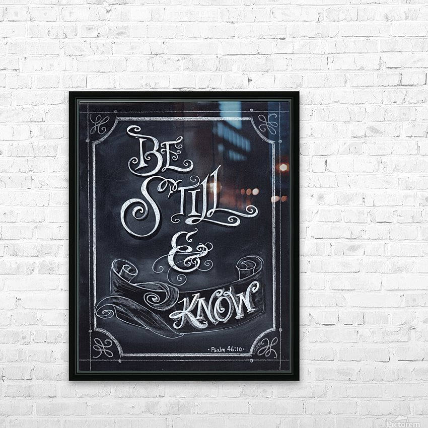 Be Still and Know HD Sublimation Metal print with Decorating Float Frame (BOX)