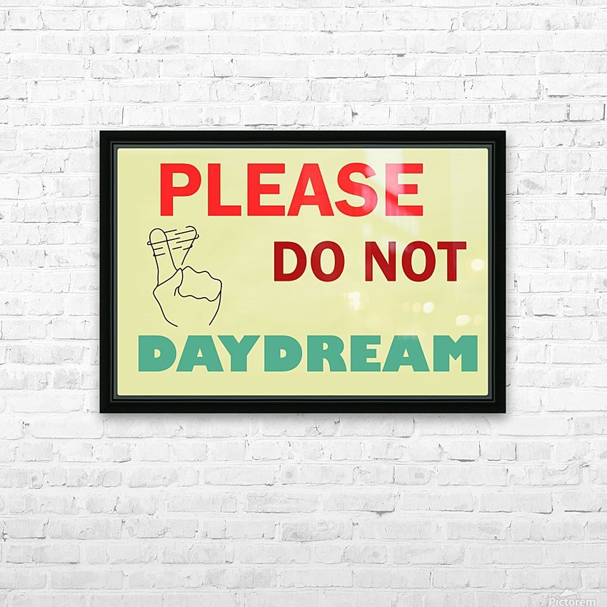 Please do not daydream HD Sublimation Metal print with Decorating Float Frame (BOX)