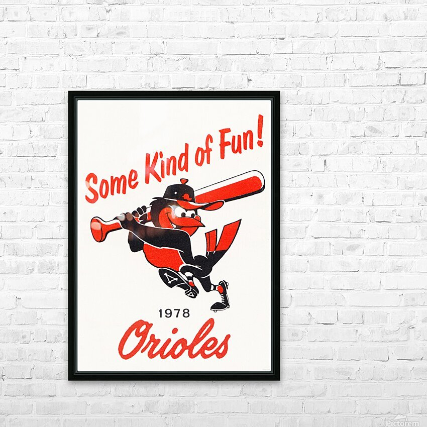 1978 Baltimore Orioles Some Kind of Fun Poster HD Sublimation Metal print with Decorating Float Frame (BOX)
