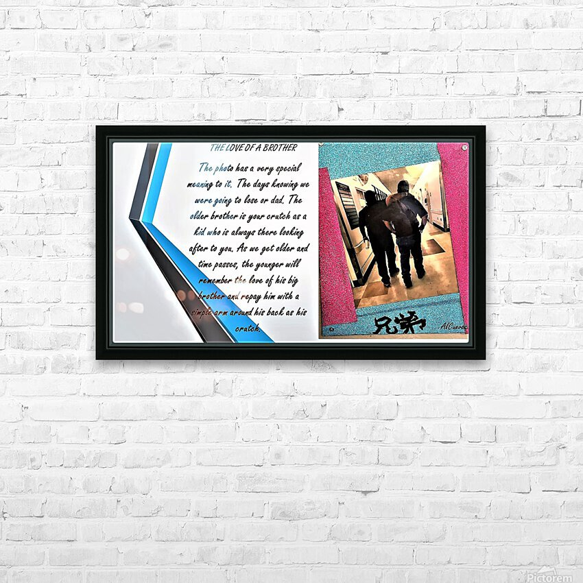 21.THE LOVE OF A BROTHER  3  HD Sublimation Metal print with Decorating Float Frame (BOX)
