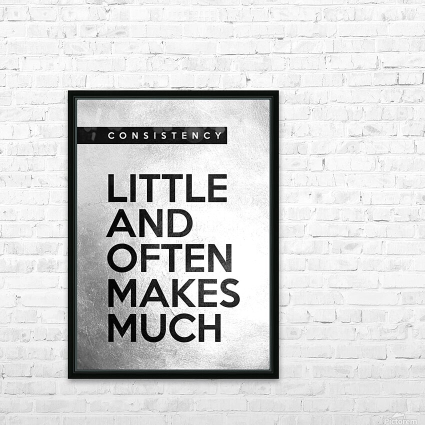 little and often Motivational Wall Art HD Sublimation Metal print with Decorating Float Frame (BOX)