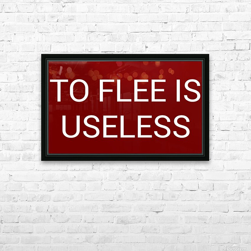 TO FLEE IS USELESS blood red by Lenie Blue HD Sublimation Metal print with Decorating Float Frame (BOX)