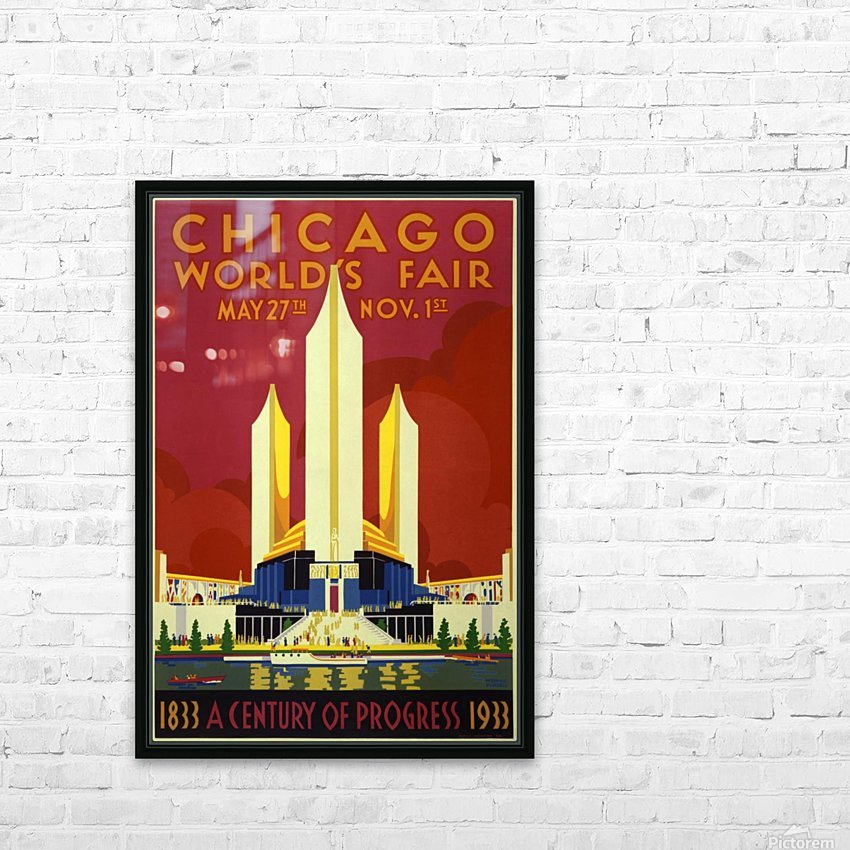 A vintage travel poster promoting the 1933 World Fair in Chicago HD Sublimation Metal print with Decorating Float Frame (BOX)