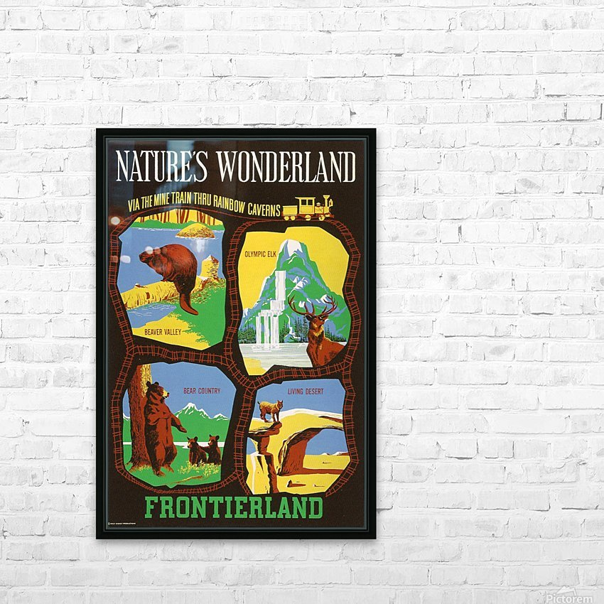 Frontierland Natures Wonderland attraction poster HD Sublimation Metal print with Decorating Float Frame (BOX)