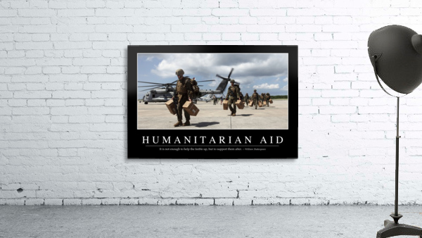 Humanitarian Aid: Inspirational Quote and Motivational Poster