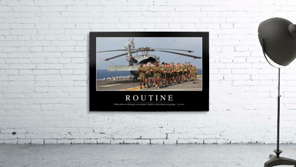 Routine: Inspirational Quote and Motivational Poster