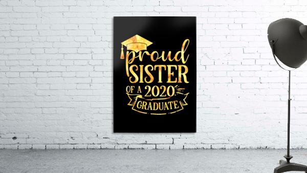 Proud SISTER of A 2020 Graduate