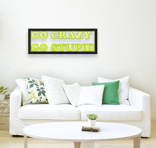 go crazy go stupid (4)_1563314953.7242  Art