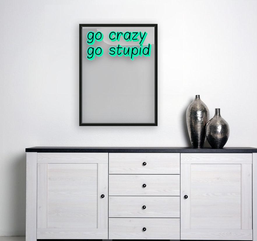 go crazy go stupid (5)_1563315026.8225  Art