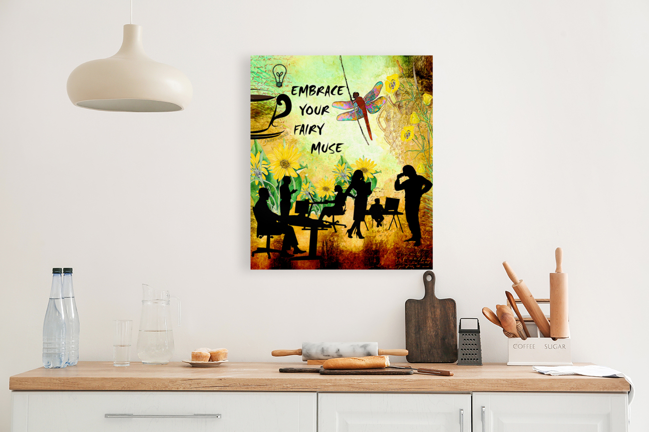 EMBRACE YOUR FAIRY MUSE -ART-For office   Art