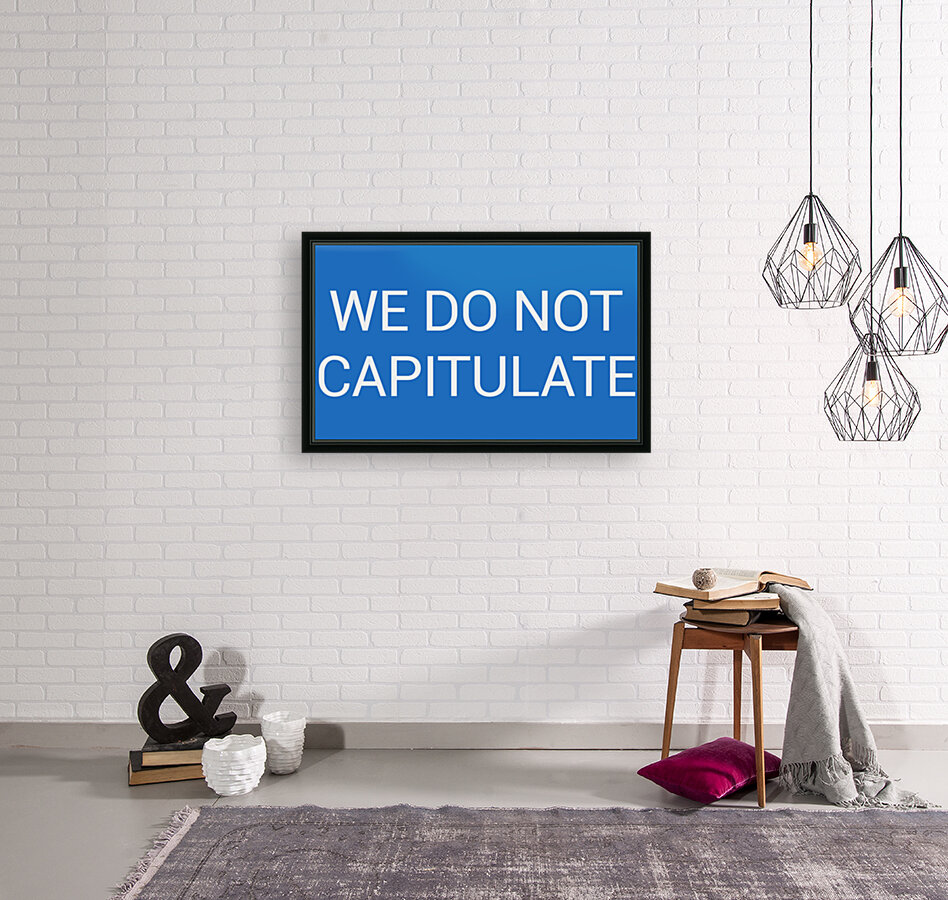 WE DO NOT CAPITULATE blue by Lenie Blue  Art