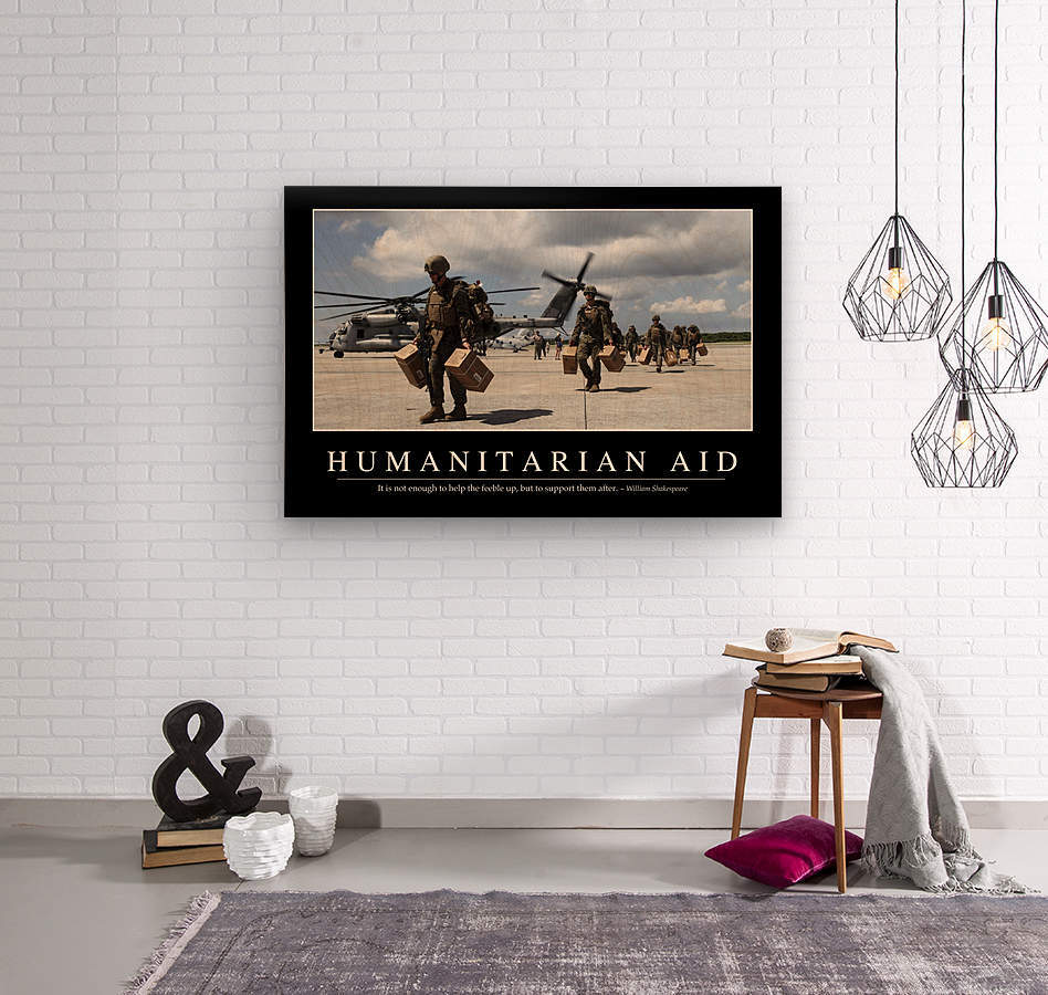 Humanitarian Aid: Inspirational Quote and Motivational Poster  Wood print