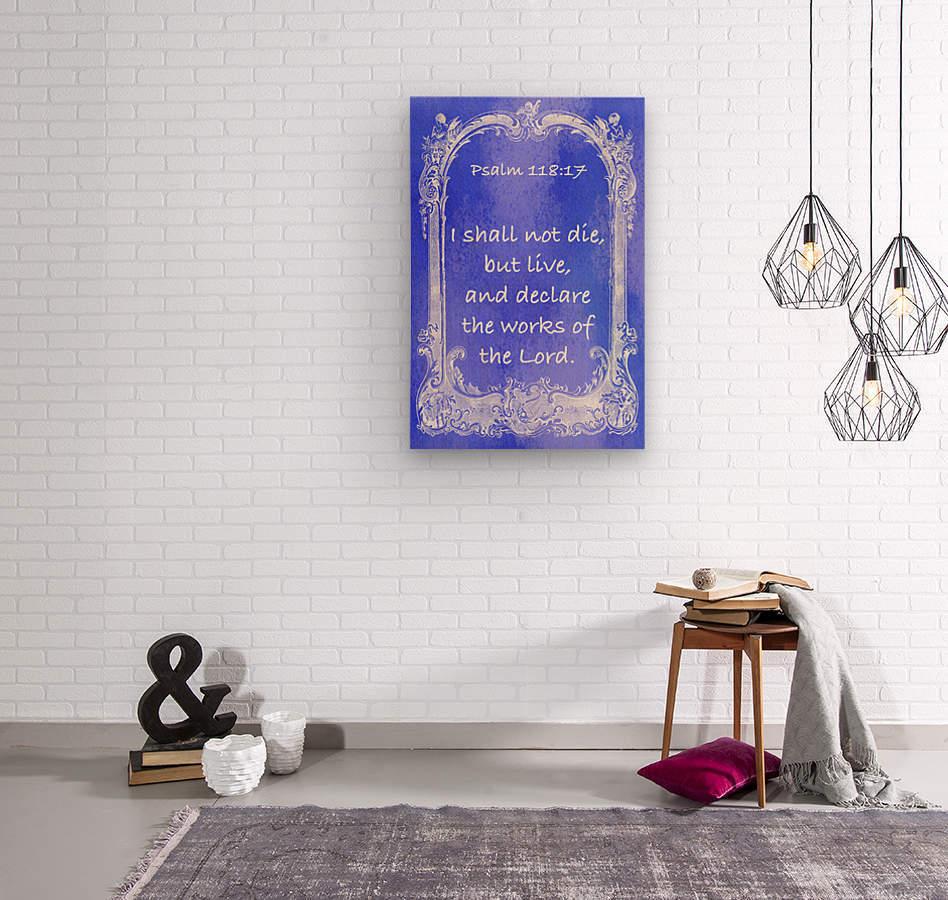 Psalm 118 17 7BL  Wood print