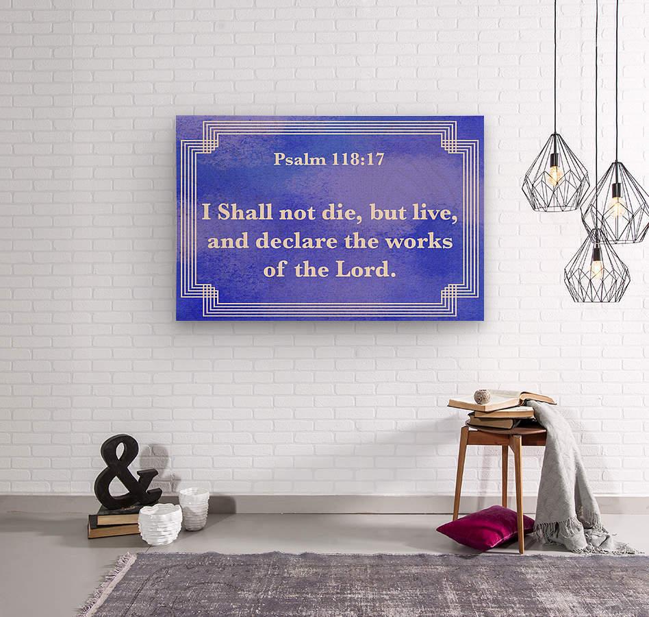 Psalm 118 17 2BL  Wood print